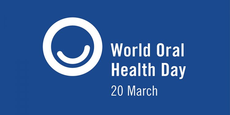 March 20 is World Oral Health