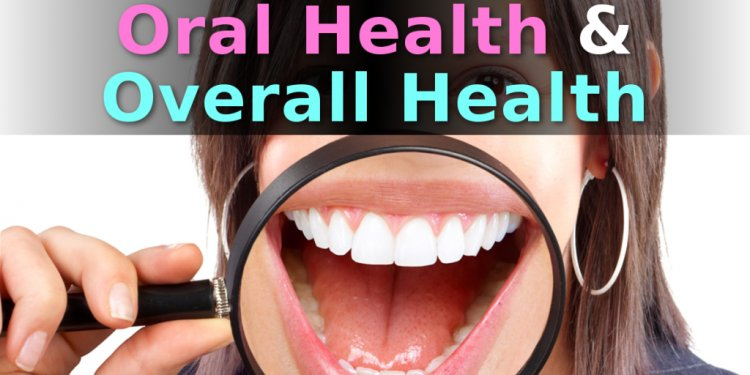 Why Your Oral Health is About