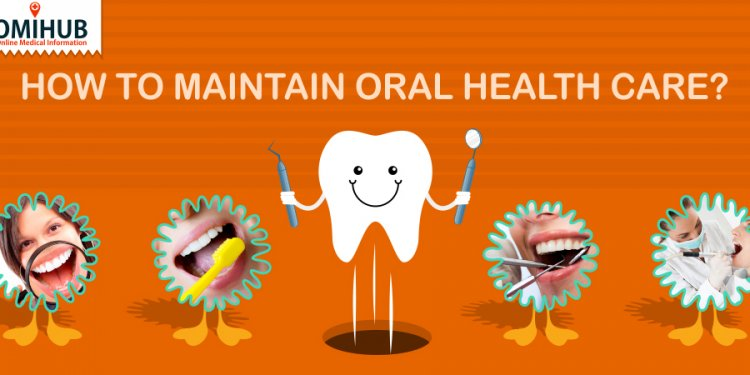 How to maintain Oral health?