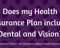 Does my health insurance coverage dental